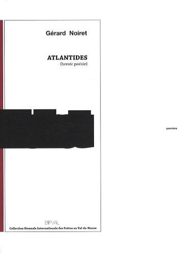Gérard Noiret - Atlantides (heroïc poésie).