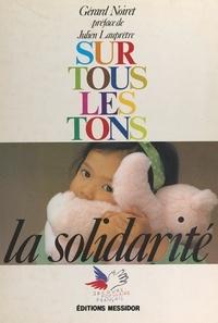 Gérard Noiret et  Collectif - Sur tous les tons, la solidarité : Secours populaire français.