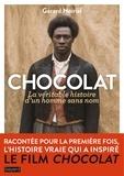Gérard Noiriel - Chocolat, la véritable histoire de l'homme sans nom.