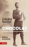 Gérard Noiriel - Chocolat - La véritable histoire d'un homme sans nom.