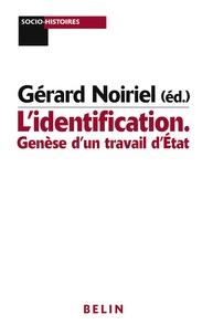 Gérard Noiriel - L'identification - Genèse d'un travail d'Etat.
