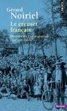 Gérard Noiriel - Le creuset français - Histoire de l'immigration (XIXe-XXe siècle).
