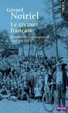 Gérard Noiriel - Le Creuset français - Histoire de l'immigration XIXe-XXe siècles.
