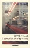 Gérard Nolane - La tentation de disparaître.