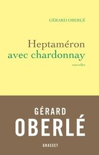 Gérard Oberlé - Heptaméron avec Chardonnay - Nouvelles.