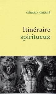 Gérard Oberlé - Itinéraire spiritueux.