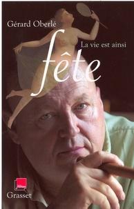 Gérard Oberlé - La vie est ainsi fête.