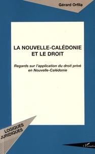 La Nouvelle-Calédonie et le droit - Regards sur lapplication du droit privé en Nouvelle-Calédonie.pdf