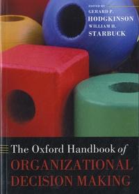 Gerard P. Hodgkinson et William H. Starbuck - The Oxford Handbook of Organizational Decision Making.