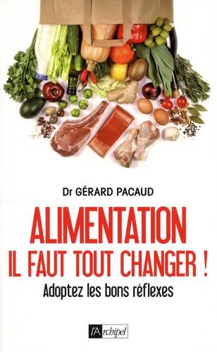 Alimentation, il faut tout changer !. Adoptez les bons réflexes