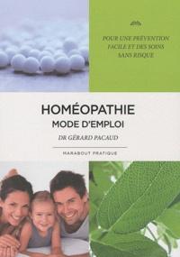 Gérard Pacaud - Homéopathie mode d'emploi.