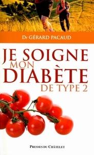 Gérard Pacaud - Je soigne mon diabète de type 2.