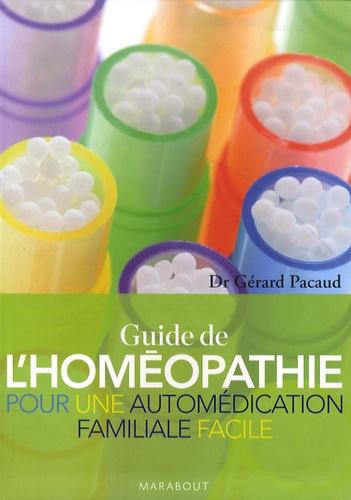 Gérard Pacaud - Le Guide de l'Homéopathie - Pour une automédication familiale facile.
