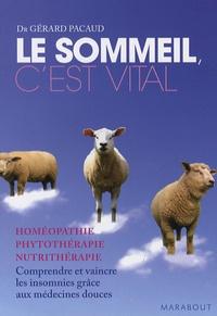 Gérard Pacaud - Le sommeil, c'est vital - Comprendre et vaincre les insomnies grâce aux médecines douces.