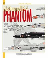 Feriasdhiver.fr McDonnell F-4 Phantom II - Tome 1, Les appareils de l'US Navy et de l'USMC Image
