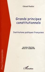Gérard Pardini - Grands principes constitutionnels - Institutions publiques françaises.