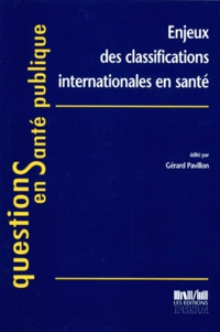 Gérard Pavillon et  Collectif - Enjeux des classifications internationales en santé.
