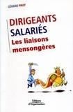 Gérard Pavy - Dirigeants/Salariés - Les liaisons mensongères.