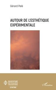 Gérard Pelé - Autour de l'esthétique expérimentale.