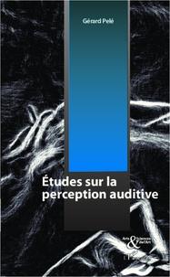 Gérard Pelé - Etudes sur la perception auditive.