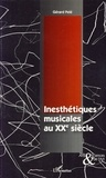 Gérard Pelé - Inesthétiques musicales au XXe siècle.