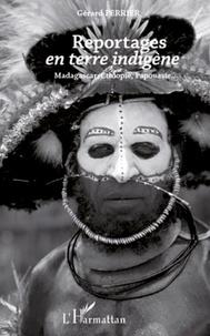 Gérard Perrier - Reportages en terre indigène - Madagascar, Ethiopie, Papouasie....