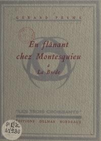 Gérard Pesme - En flânant chez Montesquieu à La Brède - Avec 6 hors-texte.