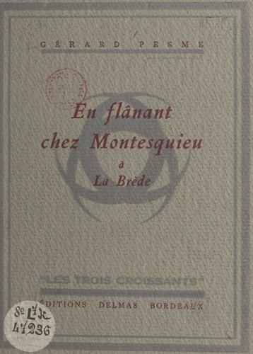 En flânant chez Montesquieu à La Brède. Avec 6 hors-texte