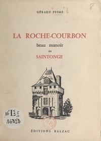 Gérard Pesme et Paul Dyvorne - La Roche-Courbon, beau manoir de Saintonge.