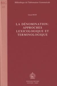 Gérard Petit - La dénomination : approches lexicologique et terminologique.
