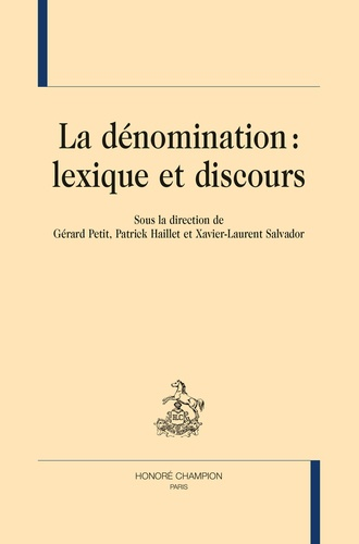 Gérard Petit et Patrick Haillet - La dénomination : lexique et discours.