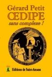 Gérard Petit - Oedipe, sans complexe !.
