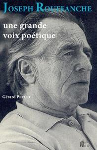 Gérard Peylet - Joseph Rouffanche - Une grande voix poétique.