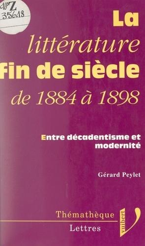 La littérature fin de siècle, de 1884 à 1898. Entre décadentisme et modernité