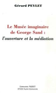Gérard Peylet - Le musée imaginaire de George Sand.