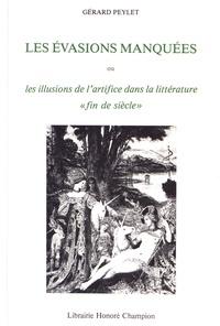 """Gérard Peylet - Les évasions manquées ou les illusions de l'artifice dans la littérature """"fin de siècle""""."""