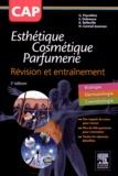 Gérard Peyrefitte et Elie Debreuve - CAP esthétique, cosmétique, parfumerie - Révision et entraînement.