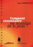 Gérard Peyrefitte - Comment reconnaître les maladies de la peau ?.