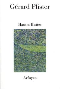 Gérard Pfister - Hautes-Huttes.