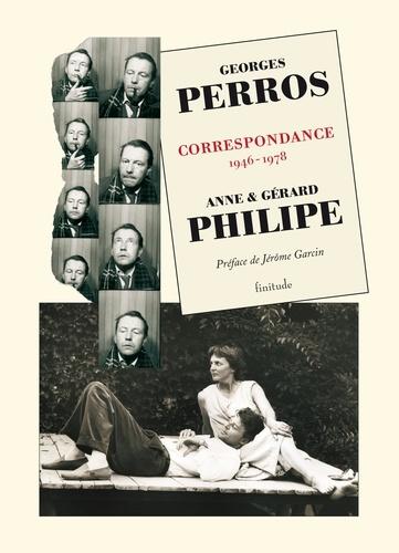 Gérard Philipe et Anne Philipe - Correspondance - 1946-1978.