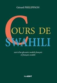 Gérard Philippson - Cours de swahili - Suivi d'un glossaire swahili-français et français-swahili.