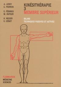 Gérard Pierron et Gilles Péninou - Kinésithérapie - Tome 3, Membre supérieur, bilans, techniques passives et actives.