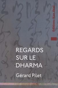 Gérard Pilet - Regards sur le Dharma.
