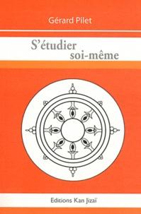 Gérard Pilet - S'étudier soi-même.
