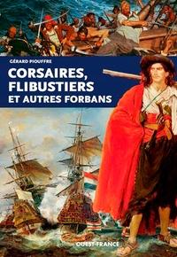 Gérard Piouffre - Corsaires, flibustiers et autres forbans.