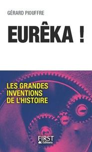 Gérard Piouffre - Euréka ! - Les grandes inventions de l'histoire.