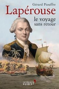 Gérard Piouffre - Lapérouse, le voyage sans retour.