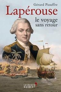 Gérard Piouffre et  Piouffre - Lapérouse - Le Voyage sans retour.