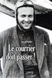 Gérard Piouffre - Le courrier doit passer ! Nouvelle édition.