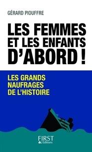 Gérard Piouffre - Les femmes et les enfants d'abord.